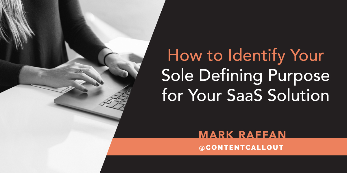 How to Identify Your Sole Defining Purpose for Your SaaS Solution